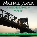 A Wild Epidemic of Magic (audiobook version)