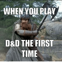 thumb_when-you-play-d-d-the-first-time-snapmeme-28376546